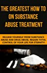 Substance Abuse: The Greatest How To...