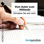 Vom Autor zum Millionär: Schreiben Sie sich reich | Robert Sasse,Yannick Esters