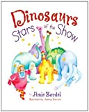 Dinosaurs: Stars of the Show [Hardcover]