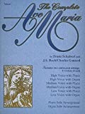 The Complete Ave Maria: Voice, Piano and Organ (Vocal Collection)