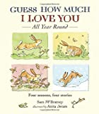 img - for Guess How Much I Love You All Year Round book / textbook / text book