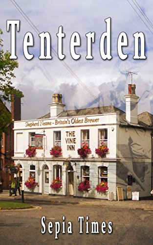 Free Kindle Book : Tenterden: Through the Looking Glass (Memories of Kent Book 1)