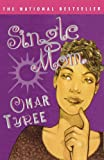 SINGLE MOM: A Novel (0684855933) by Tyree, Omar