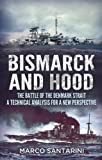 Bismarck and Hood: The Battle of the Denmark Strait, a Technical Analysis for a New Perspective