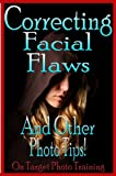 Correcting Facial Flaws - And Other Photo Tips! (On Target Photo Training Book 19) (English Edition)