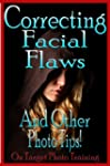 Correcting Facial Flaws - And Other P...