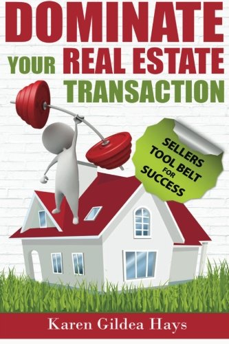 Dominate Your Real Estate Transaction: Sellers Toolbelt for Success