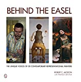 Behind the Easel: The Unique Voices of 20 Contemporary Representational Painters