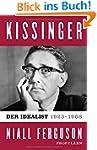 Kissinger: Der Idealist, 1923-1968, B...