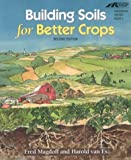 img - for Building Soils for Better Crops by Fred Magdoff (2000-04-01) book / textbook / text book