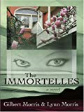 The Immortelles: Damita (The Creoles Series #2) (0786295449) by Morris, Gilbert