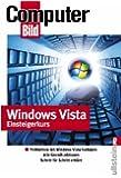 Windows Vista Einsteigerkurs: Windows Vista bedienen - Netzwerk einrichten - Daten speichern - CDs brennen - PC fernsteuern - Mit Windows Vista ins Internet