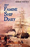 img - for Robert Whyte's Irish Famine Ship Diary 1847 book / textbook / text book