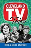 img - for Mike Olszewski: Cleveland TV Tales : Stories from the Golden Age of Local Television (Paperback); 2014 Edition book / textbook / text book