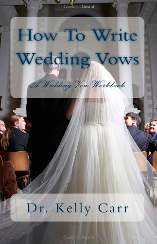 How To Write Wedding Vows: A Wedding Vow Workbook