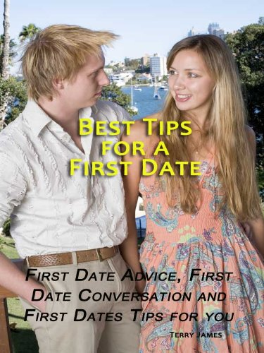 Best Tips for a First Date - First Date Advice, First Date Conversation and First Dates Tips for you to score - New Release