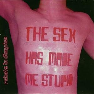 Sex Has Made Me Stupid Ep