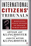 img - for International Citizens' Tribunals: Mobilizing Public Opinion to Advance Human Rights by Arthur Jay Klinghoffer (2002-03-20) book / textbook / text book