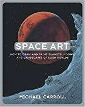 Space Art: How to Draw and Paint Planets, Moons, and Landscapes of Alien Worlds Ebook & PDF Free Download