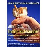 """Allen Carr - Endlich Nichtraucher!von """"Erich Kellermann"""""""