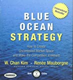 img - for Blue Ocean Strategy: How to Create Uncontested Market Space and Make the Competition Irrelevant Unabridged by Kim, W. Chan, Mauborgne, Renee (2006) Audio CD book / textbook / text book