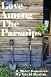 Love Among The Parsnips