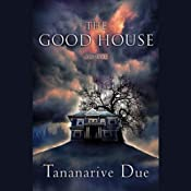 The Good House | [Tananarive Due]