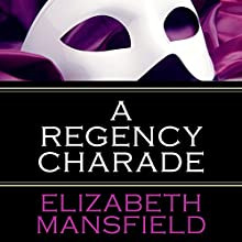 A Regency Charade (       UNABRIDGED) by Elizabeth Mansfield Narrated by Helen Lloyd