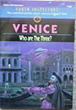 Venice: Who Are the Three (Earth Inspectors, No. 5) (0070479976) by Compton, Sara