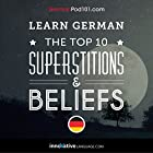 Learn German: The Top 10 Superstitions & Beliefs Vortrag von  Innovative Language Learning Gesprochen von:  GermanPod101.com