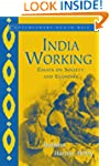 India Working: Essays on Society and...