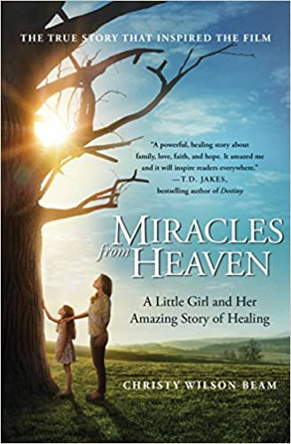 Miracles from Heaven: A Little Girl and Her Amazing Story of Healing