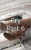 When Divas Cry Part 6 (Ordinary Guy Book 13)