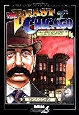 The Beast of Chicago: An Account of the Life and Crimes of Herman W. Mudgett, Known to the World As H.H. Holmes (Treasury of Victorian Murder (Graphic Novels))