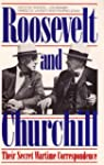 Roosevelt and Churchill: Their Secret...