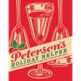 Peterson's Holiday Helper: Festive Pick-Me-Ups, Calm-Me-Downs, and Handy Hints to Keep You in Good Spirits ~ Valerie Peterson