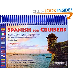 Spanish for Cruisers: The Boater's Complete Language Guide for Spanish-speaking Destinations, 2nd Edition Kathy Parsons and Jimmy Cornell