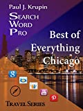 Chicago - The Best of Everything (Search Word Pro Travel Series)