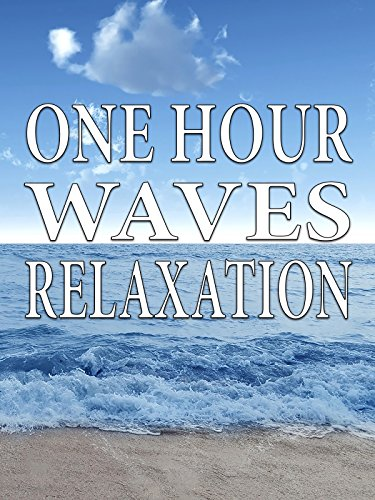 One Hour Waves Sounds for Meditation and Relaxation