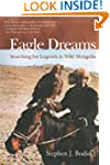 Eagle Dreams: Searching for Legends i...