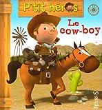 echange, troc Nathalie Bélineau, Emilie Beaumont - Le cow-boy