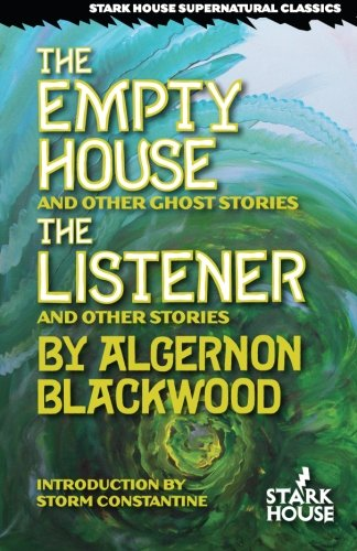 The Empty House & Other Ghost Stories / The Listener & Other Stories (Stark House Supernatural Classics) (Stark House compare prices)