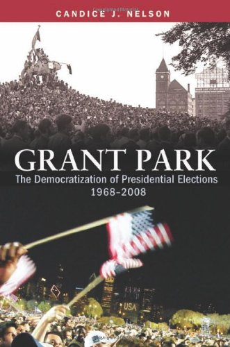 Grant Park: The Democratization of Presidential Elections, 1968–2008