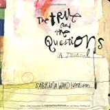 The True and the Questions: A Journal