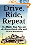Drive, Ride, Repeat: The Mostly-True...