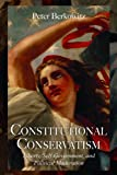 Constitutional Conservatism: Liberty, Self-Government, and Political Moderation (Hoover Institution Press Publication)
