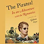 The Pirates!: In an Adventure with the Romantics: The Pirates!, Book 5 | Gideon Defoe