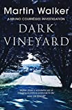 The Dark Vineyard: A Bruno Courr�ges Investigation (Bruno Chief of Police Book 2) (English Edition)