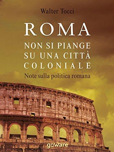 Roma non si piange su una citt coloniale note sulla for Una citta sulla garonna