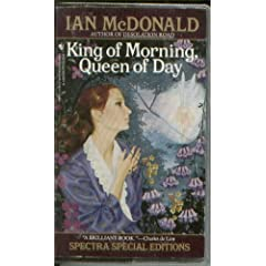 KING OF MORNING, QUEEN OF DAY by Ian McDonald